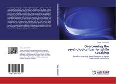 Bookcover of Overcoming the psychological barrier while speaking