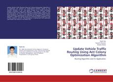 Bookcover of Update Vehicle Traffic Routing Using Ant Colony Optimization Algorithm