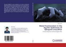 Borítókép a  Metal Fractionation in the Aquifer Sediments of Ojhapatti area,Bihar - hoz