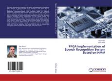 FPGA Implementation of Speech Recognition System Based on HMM kitap kapağı