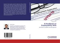 Bookcover of A Handbook on Employability Skills