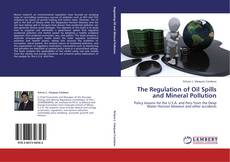 The Regulation of Oil Spills and Mineral Pollution的封面