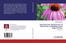Bookcover of Ethnofloristic Biodiversity of Bhanavad, Jamjodhpur and Lalpur Taluka