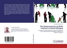 Bookcover of The Determinants of Birth Interval in Rural Ethiopia