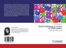 Bookcover of Child Trafficking as a Form of Child Labour