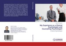 Bookcover of My Experience as a Clinical Psychologist and Counseling Psychologist