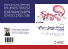 Bookcover of A Modern Representation of the Flow of Electromagnetic Power