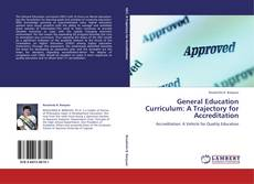 Bookcover of General Education Curriculum: A Trajectory for Accreditation