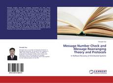 Bookcover of Message Number Check and Message Rearranging Theory and Protocols