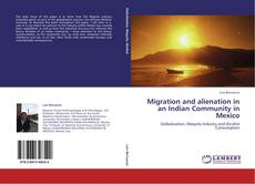 Bookcover of Migration and alienation in an Indian Community in Mexico