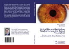 Bookcover of Retinal Pigment Epithelium Trophic Factors And Retinal Preservation