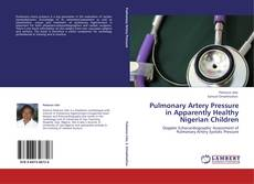 Bookcover of Pulmonary Artery Pressure in Apparently Healthy Nigerian Children