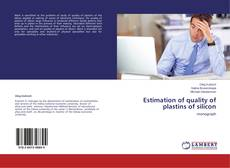 Bookcover of Estimation of quality of plastins of silicon