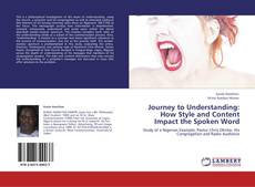Bookcover of Journey to Understanding: How Style and Content Impact the Spoken Word