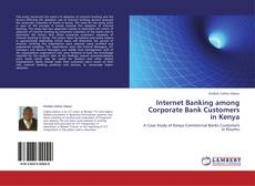 Internet Banking among Corporate Bank Customers in Kenya kitap kapağı
