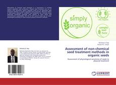 Bookcover of Assessment of non-chemical seed treatment methods in organic seeds