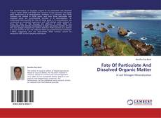 Bookcover of Fate Of Particulate And Dissolved Organic Matter