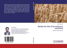 Bookcover of Barley for the 21st century's ruminant