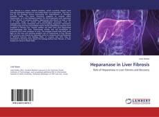 Bookcover of Heparanase in Liver Fibrosis