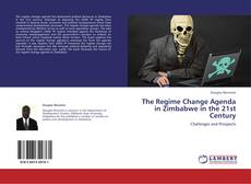 Bookcover of The Regime Change Agenda in Zimbabwe in the 21st Century