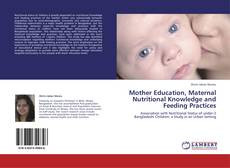 Copertina di Mother Education, Maternal Nutritional Knowledge and Feeding Practices