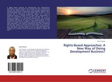 Copertina di Rights-Based Approaches: A New Way of Doing Development Business?