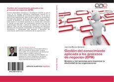 Bookcover of Gestión del conocimiento aplicada a los procesos de negocios (BPM)