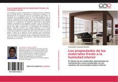 Portada del libro de Las propiedades de los materiales frente a la humedad interior