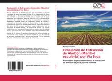 Buchcover von Evaluación de Extracción de Almidón (Manihot esculenta) por Vía Seca