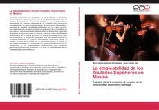 Portada del libro de La empleabilidad de los Titulados Superiores en Música