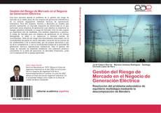 Gestión del Riesgo de Mercado en el Negocio de Generación Eléctrica kitap kapağı