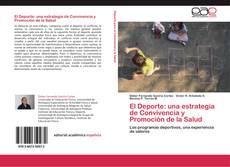 Bookcover of El Deporte: una estrategia de Convivencia y Promoción de la Salud