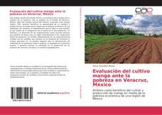 Portada del libro de Evaluación del cultivo mango ante la pobreza en Veracruz, México