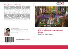 Bookcover of Ética y Discurso en Arturo Roig