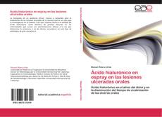 Capa do livro de Ácido hialurónico en espray en las lesiones ulceradas orales