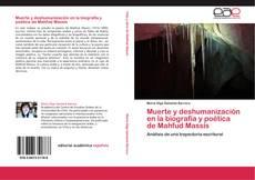 Portada del libro de Muerte y deshumanización en la biografía y poética de Mahfud Massís