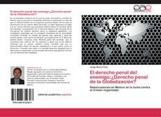 Bookcover of El derecho penal del enemigo:¿Derecho penal de la Globalización?
