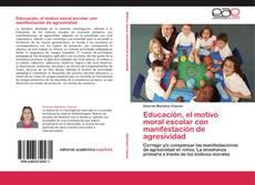 Portada del libro de Educación, el motivo moral escolar con manifestación de agresividad