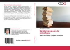 Bookcover of Epistemología de la psicología