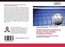Portada del libro de Propuesta para mejorar el ataque de los atletas Voleibol de Playa