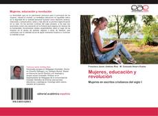 Обложка Mujeres, educación y revolución