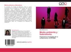 Bookcover of Medio ambiente y federalismo.