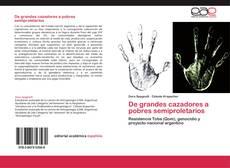 Bookcover of De grandes cazadores a pobres semiproletarios