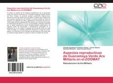 Capa do livro de Aspectos reproductivos de Guacamaya Verde Ara Militaris en el ZOOMAT