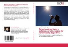 Buchcover von Bebidas deportivas y cafeína para la mejora del rendimiento deportivo