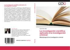 Обложка La investigación científica aplicada a la investigación criminal