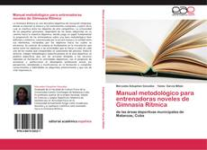 Bookcover of Manual metodológico para entrenadoras noveles de Gimnasia Rítmica
