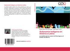 Bookcover of Autonomía Indígena en América Latina