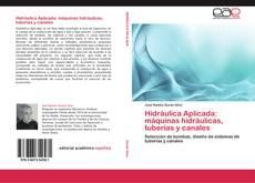 Portada del libro de Hidráulica Aplicada: máquinas hidráulicas, tuberías y canales