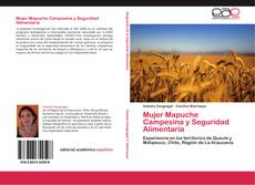 Bookcover of Mujer Mapuche Campesina y Seguridad Alimentaria